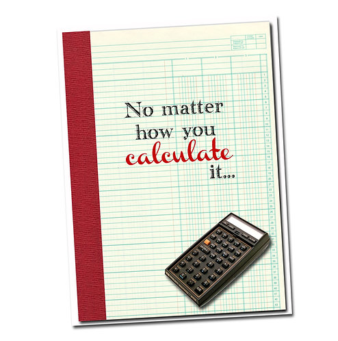 No Matter How You Calculate it... - Birthday