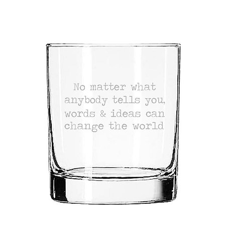 Words and Ideas can Change the World 11 oz Glass Tumbler