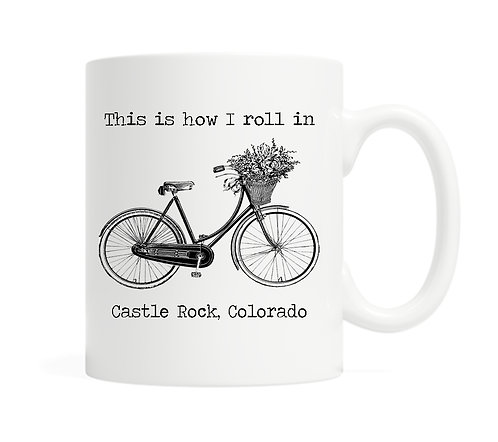 This is how I roll in YOUR city name- 11oz Coffee Mug