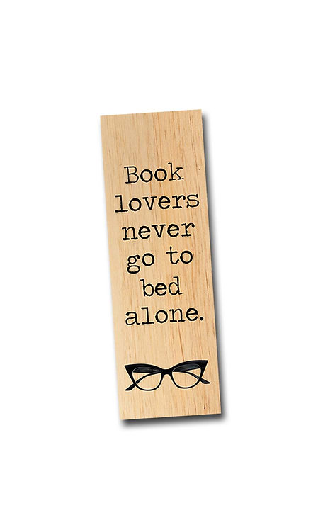 Book lovers never go to bed alone. - Wooden Maple Bookmark