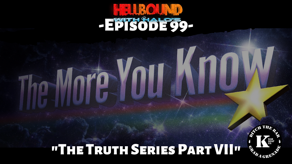 Hellbound with Halos Podcast, The Truth Series and Government Conspiracies