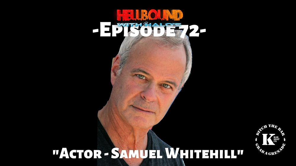 Samuel Whitehill, Actor, Hollywood Actor, Independent Film Actor