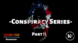 Conspiracies, Q Anon, The Deep State, President Trump