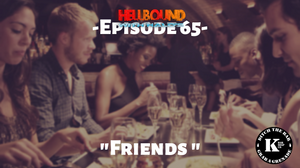 Hellbound with Halos Podcast Episode Friends, Friends Episode thumbnail