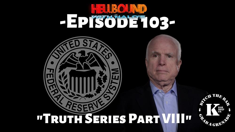 Senator John McCain, The Federal Reserve, Q Anon