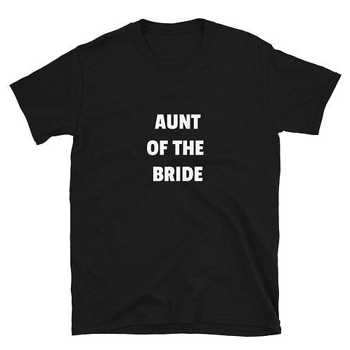 Aunt of the Bride Short-Sleeve Unisex T-Shirt