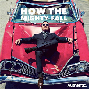 How the Mighty Fall, and Get Back Up