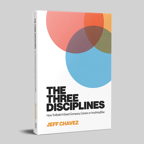 The Three Disciplines by Jeff Chavez