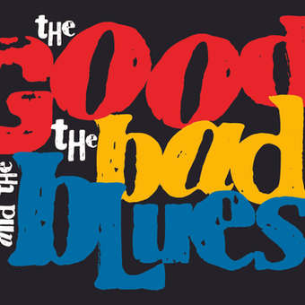 The Good The Bad And The Blues