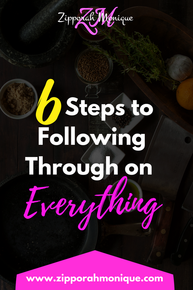 6 Steps to Follow Through on Everything