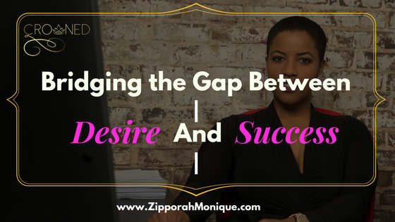 Bridging the Gap Between Desire and Success