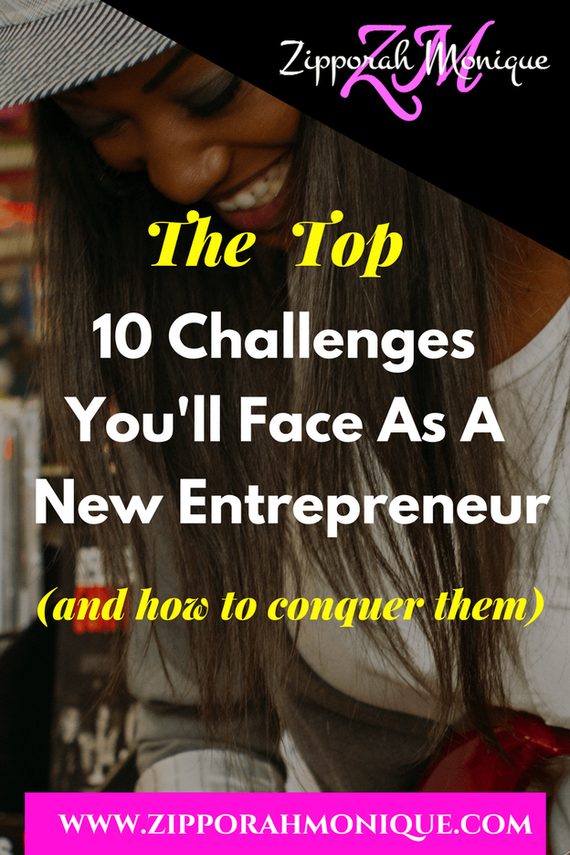 The Top 10 Challenges You'll Face as a New Entrepreneur