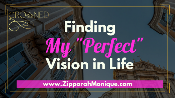 "How to Find Your ""Perfect"" Vision In Life"