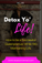 Detox Yo' Life! - How to be a Successful Queenpreneur While Still Maintaining Life
