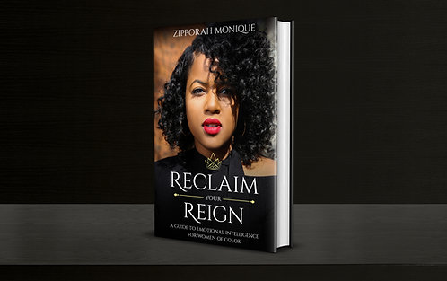 Reclaim Your Reign: Guide to Emotional Intelligence for Women of Color