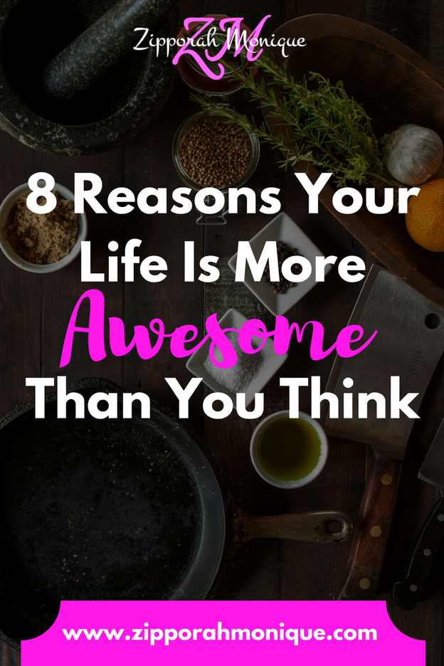 8 Reasons Your Life Is More Awesome Than You Think