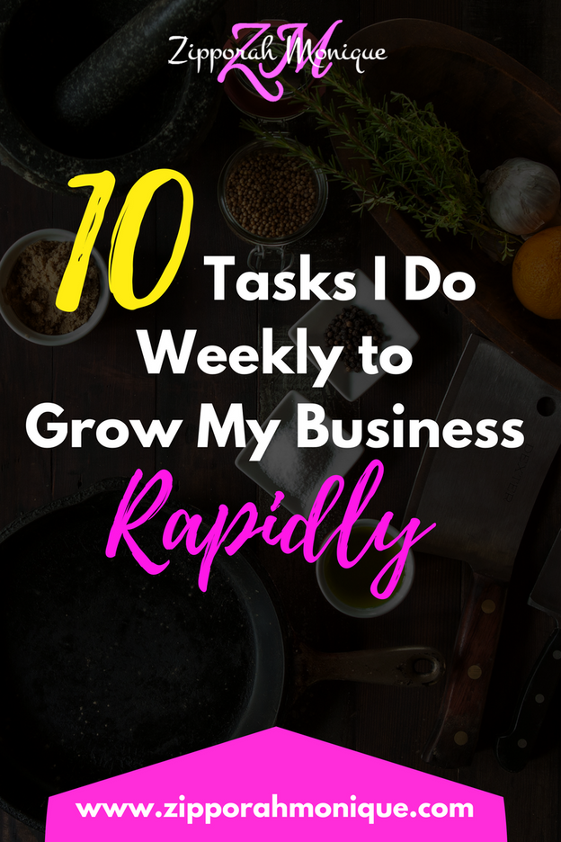 10 Things I Do Weekly To Grow My Business Rapidly