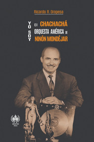 Yo soy el chachachá. Orquesta América de Ninón Mondéjar