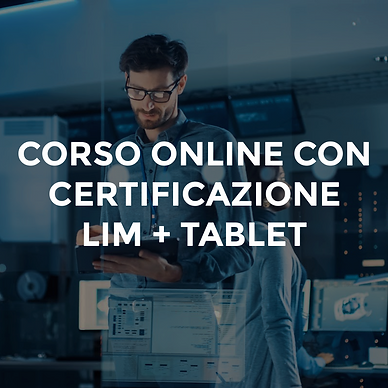 CORSO ONLINE CON CERTIFICAZIONE LIM + TABLET