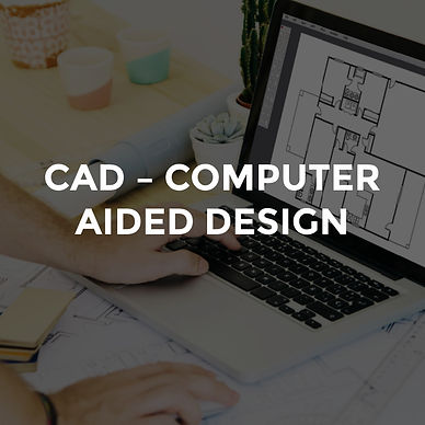 CAD – COMPUTER AIDED DESIGN