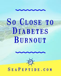 So Close To Diabetes Burnout