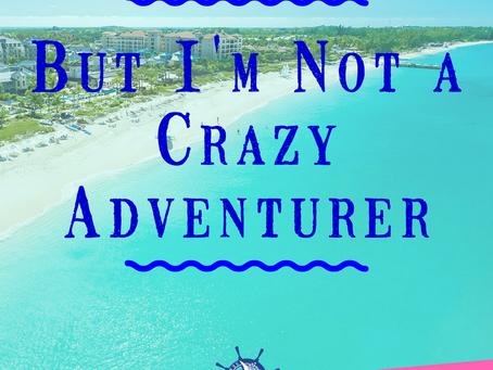 But I'm NOT a Crazy Adventurer...