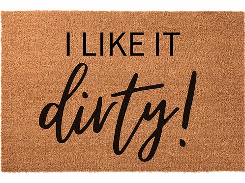 I Like It Dirty