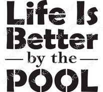 Life Is Better By The Pool