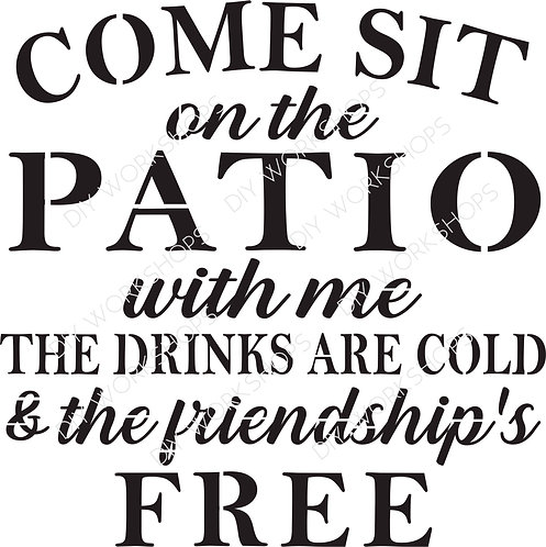 Come Sit On The Patio