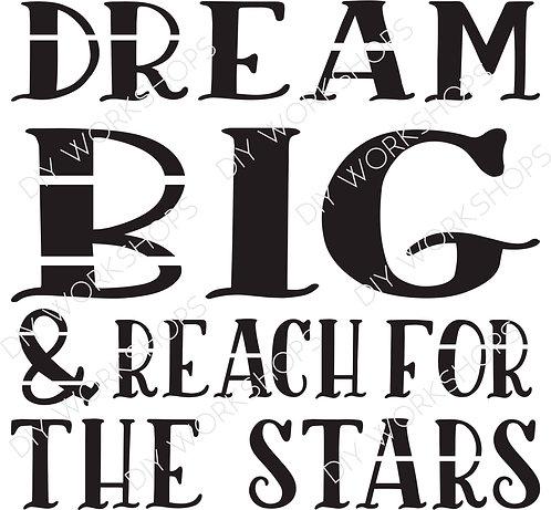 Dream Big & Reach For The Stars