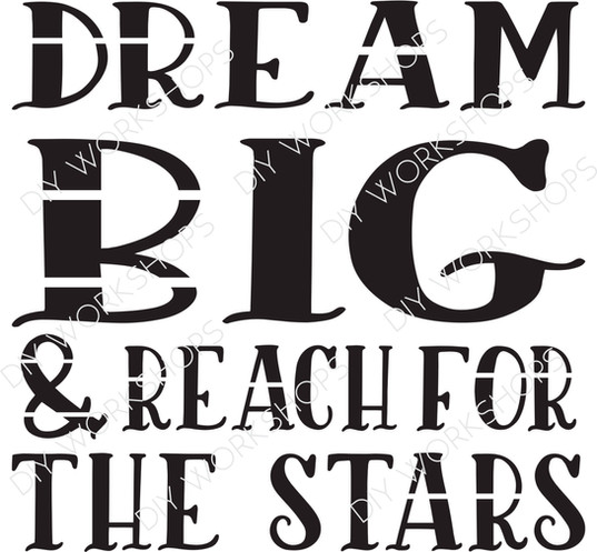Dream Big & Reach For The Stars
