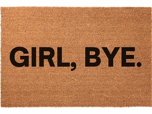 Girl, Bye.