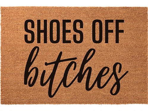 Shoes Off Bitches
