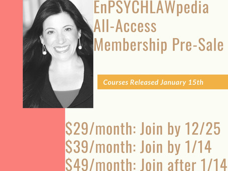 Shari's Course EnPSYCHLAWpedia™ Begins January 15 subscribe now for an early discount.