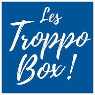 Les Troppo Box !