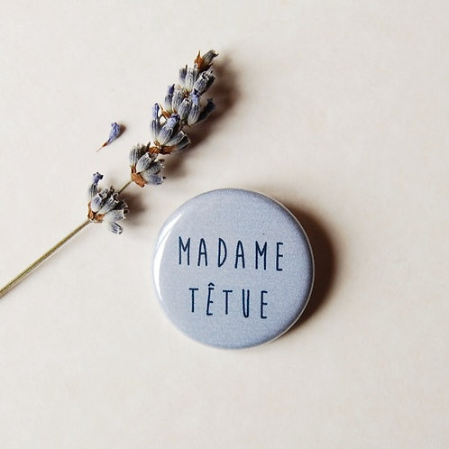 Badge Madame têtue