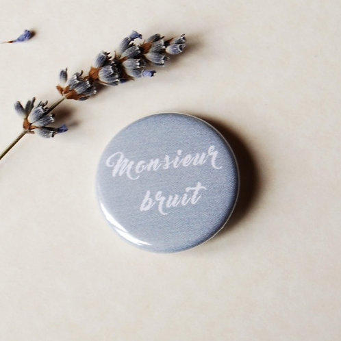 Badge Monsieur bruit