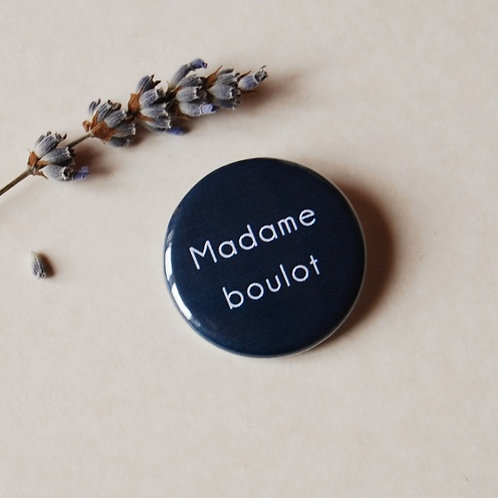 Badge Madame boulot