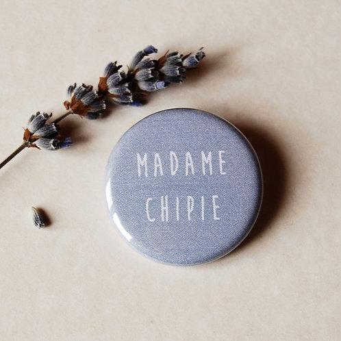 Badge Madame chipie