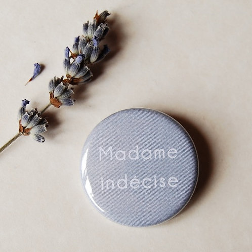 Badge Madame indécise