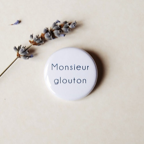 Badge Monsieur glouton