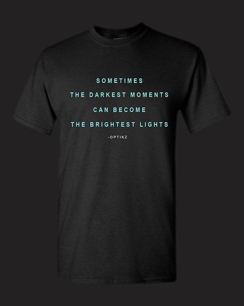 Darkest Moments Brightest Lights T-Shirt