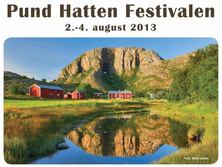 Pund Hatten Festivalen, 2. – 4. august 2013