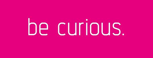 be curious.jpeg