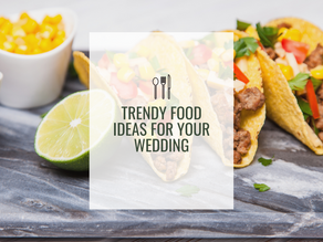 Trendy Food Ideas for Your Wedding