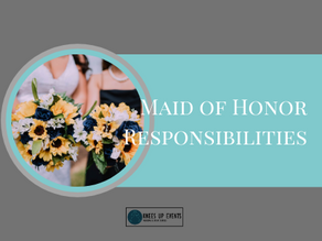 The Responsibilities of the Maid of Honor