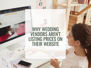 Why Wedding Vendors Aren't Listing Prices on Their Websites