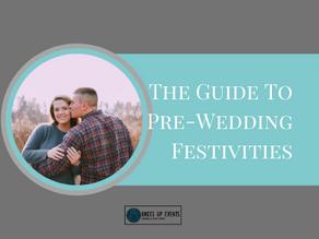 Guide to Pre-Wedding Festivities