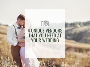 4 Unique Vendors You NEED to have at Your Wedding