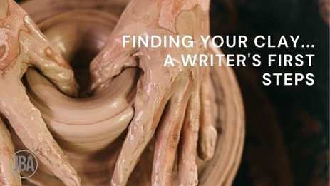 Finding your Clay... A Writer's First Steps